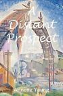 A Distant Prospect by Annette Young (Paperback / softback, 2012)