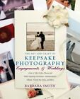 The Art and Craft of Keepsake Photography: Engagements and Weddings : How to Take Perfect Photos and Make Perfect Invitations, Announcements, Albums, Thank you Notes, and More by Barbara Smith (2007, Paperback)