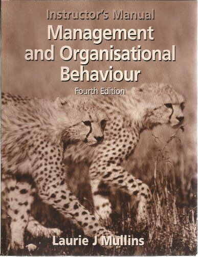 Management and Organisational Behaviour: Instruction Manual,Laurie Mullins