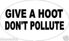 GIVE A HOOT DON'T POLLUTE BUMPER STICKER