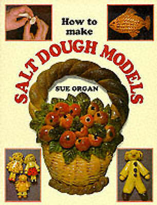 1 of 1 - Salt Dough Models by Sue Organ (Paperback, 1993) Craft Book