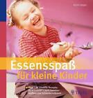 Essensspaß für kleine Kinder von Edith Gätjen (2012, Taschenbuch)