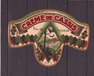 Ancienne Etiquette Alcool France Creme De Cassis Vin De Liqueur Ebay