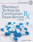 Pharmacy Technician Certification Exam Review by Lorraine C Zentz (Mixed media product, 2011)