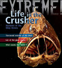 Extreme Science: Life in the Crusher: Mysteries of the Deep Oceans by Trevor Day (Paperback, 2009)