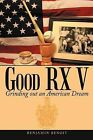 Good RX V: Grinding Out an American Dream by Benjamin Benoit (Paperback, 2012)