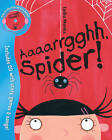 Aaaarrgghh, Spider! by Lydia Monks (Mixed media product, 2007)