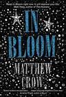 In Bloom by Matthew Crow (Hardback, 2013)
