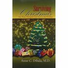 Surviving Christmas: 10 Ways Therapists Can Survive the Holidays by Anne C Dibala (Hardback, 2011)