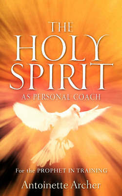 Holy Spirit As Personal Coach, Paperback by Archer, Antoinette, Brand New, Fr...