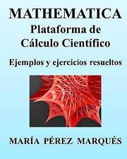 MATHEMATICA. Plataforma de Cálculo Científico. Ejemplos y Ejercicios...