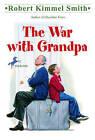 The War with Grandpa by Robert Smith (Hardback, 1984)