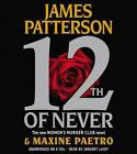 Women's Murder Club: 12th of Never No. 12 by James Patterson and Maxine Paetro (2013, CD, Abridged)