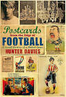 Postcards from the Edge of Football by Hunter Davies (Hardback, 2010)