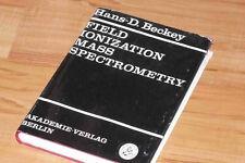 FIELD IONIZATION MASS SPECTROMETRY / Physik von Plasma und Massenspektrometrie