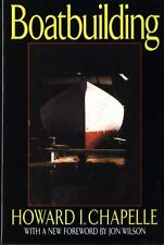 Boatbuilding: A Complete Handbook of Wooden Boat Construction by Chapelle, Howa