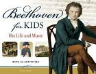 Beethoven for Kids: His Life & Music with 21 Activities by Helen Bauer (Paperback, 2011)