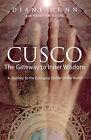 Cusco: The Gateway to Inner Wisdom by Diane Dunn (Paperback / softback)