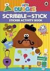 Hey Duggee: Scribble and Stick: Sticker Activity Book by Hey Duggee (Paperback, 2017)