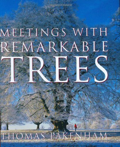 1 of 1 - Meetings With Remarkable Trees (Cassell Illustrated Classics) By Thomas Pakenha