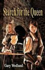 Search for the Queen: A Hidden Shaman Novel by Gary Wedlund (Paperback / softback, 2012)