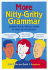 More Nitty-gritty Grammar: Another Not-so-serious Guide to Clear Communication by Edith Hope Fine, Judith P. Josephson (Paperback, 2001)