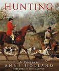 Hunting: A Portrait by Anne Holland (Hardback, 2003)