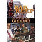 Bar Keep by Nancy Dybek Greene 1434375692 Authorhouse 2008 Paperback
