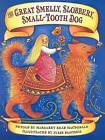 The Great Smelly, Slobbery, Small-Tooth Dog: A Folktale from Great Britain by Margaret Read MacDonald (Hardback, 2007)