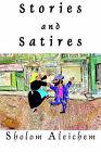 Stories and Satires by Sholem Aleichem (Paperback / softback, 1999)