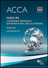 ACCA - P2 Corporate Reporting (INT): Study Text by BPP Learning Media (Paperback, 2010)