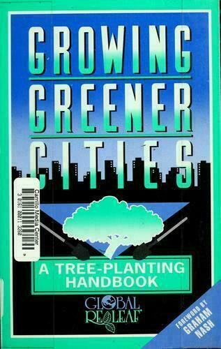 Growing Greener Cities : A Tree-Planting Handbook Paperback Gary Moll