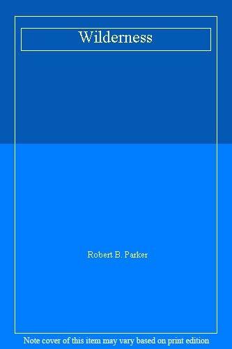 Wilderness By Robert B. Parker. 9780140055597