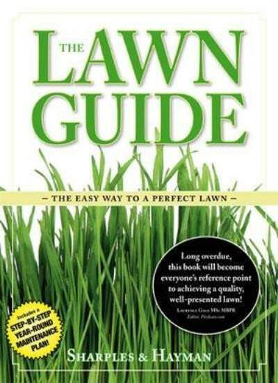 The Lawn Guide: The Easy Way to a Perfect Lawn By Philip Sharples, Steven Hayma