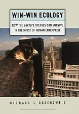 Win-Win Ecology : How the Earth's Species Can Survive in the Midst of Human...