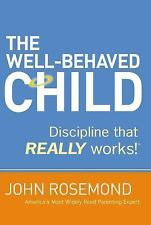 The Well-Behaved Child: Discipline that Really Works!, John Rosemond, Acceptable