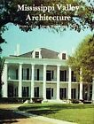 Mississippi Valley Architecture by Stanley Schuler (Hardback, 1988)