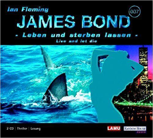 James Bond, Leben und sterben, 2 Audio-CDs von Ian Fleming (2005)