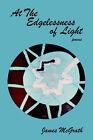 At the Edgelessness of Light by James McGrath (Paperback / softback, 2005)