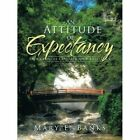 An Attitude of Expectancy: Our Choices Control Our Existence by Mary E Banks (Paperback / softback, 2015)