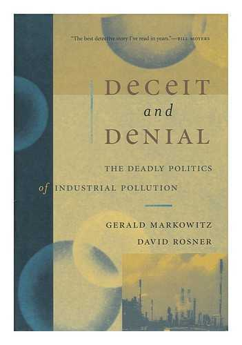 Deceit and Denial: the Deadly Politics of Industrial Pollution / Gerald...
