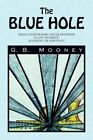 Blue Hole 9781436379892 by G B Mooney Paperback