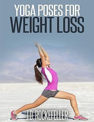 yoga poses for weight lossj d rockefeller 2015
