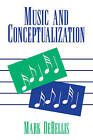 Music and Conceptualization by Mark DeBellis (Paperback, 2008)