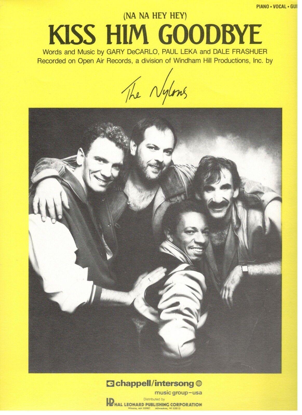 THE NYLONS (NA NA HEY HEY) KISS HIM GOODBYE-SHEET MUSIC-PIANO/V/GUITAR-1969-NEW