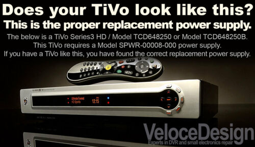 TiVo Series 3 HD OLED Power Supply TCD648250B Professional Rebuild Service