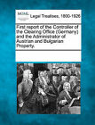 First Report of the Controller of the Clearing Office (Germany) and the Administrator of Austrian and Bulgarian Property. by Gale, Making of Modern Law (Paperback / softback, 2011)