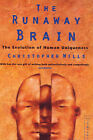 The Runaway Brain: Evolution of Human Uniqueness by Christopher Wills (Paperback, 1995)