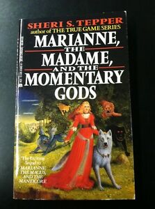 Marianne-The-Madame-And-The-Momentary-Gods-Sheri-S-Tepper-Pb-1988