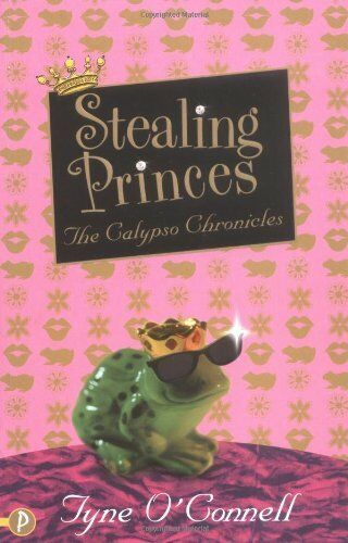 Stealing Princes: The Calypso Chronicles By Tyne O'Connell